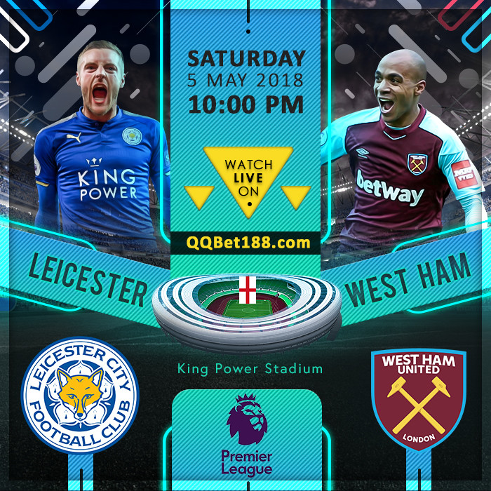 qqbet188 leicester city vs west ham united 5may2018